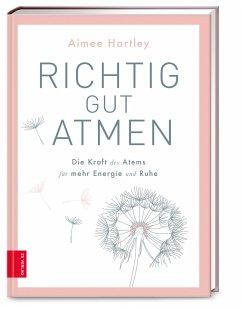 Richtig gut atmen - Hartley, Aimee