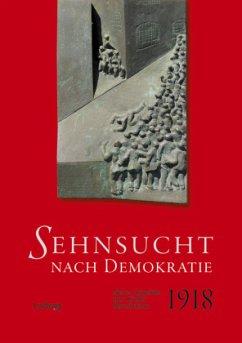 Sehnsucht nach Demokratie. Neue Aspekte der Kieler Revolution 1918