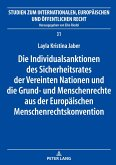 Die Individualsanktionen des Sicherheitsrates der Vereinten Nationen und die Grund- und Menschenrechte aus der Europäischen Menschenrechtskonvention