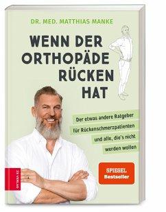 Wenn der Orthopäde Rücken hat - Manke, Matthias