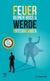 Feuer Deinen Boss & Werde Unternehmer (eBook, ePUB)