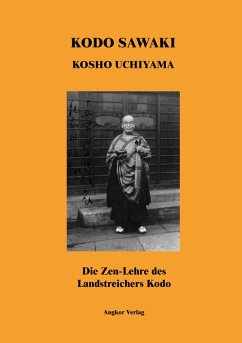 Die Zen-Lehre des Landstreichers Kodo (eBook, ePUB) - Sawaki, Kôdô; Uchiyama, Kôshô