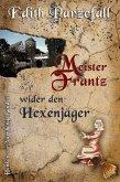 Meister Frantz wider den Hexenjäger (eBook, ePUB)