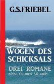 Wogen des Schicksals: Drei Romane einer großen Autorin (eBook, ePUB)