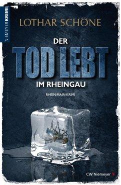 Der Tod lebt im Rheingau (eBook, ePUB) - Schöne, Lothar