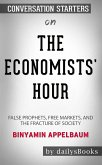 The Economists' Hour: False Prophets, Free Markets, and the Fracture of Society by Binyamin Appelbaum: Conversation Starters (eBook, ePUB)