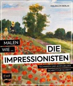 Malen wie die Impressionisten (Mängelexemplar) - Malsalon Berlin