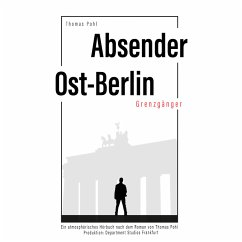 Absender Ost-Berlin (MP3-Download) - Pohl, Thomas
