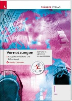 Vernetzungen - Geografie (Wirtschafts- und Kulturräume) 1 HAS + digitales Zusatzpaket - Derflinger, Manfred;Menschik, Gottfried;Atzmanstorfer, Peter