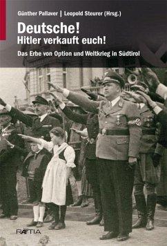 Deutsche! Hitler verkauft euch! - Steinacher, Gerald;Verdorfer, Martha