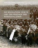 Die Revolution 1918/19 und der Friedhof der Märzgefallenen