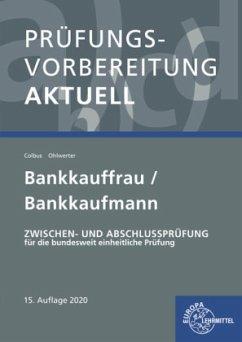 Prüfungsvorbereitung aktuell - Bankkauffrau/Bankkaufmann - Colbus, Gerhard;Ohlwerter, Konrad