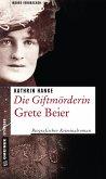 Die Giftmörderin Grete Beier (Mängelexemplar)