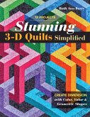 Stunning 3-D Quilts Simplified (eBook, ePUB)