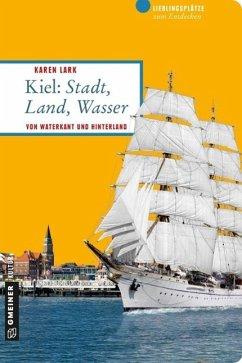 Kiel: Stadt, Land, Wasser (Mängelexemplar) - Lark, Karen