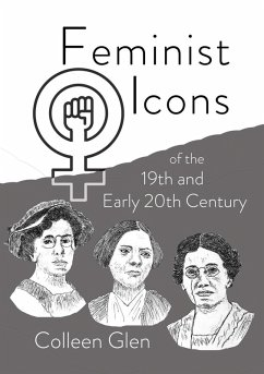 Feminist Icons of the 19th and Early 20th Century (eBook, ePUB) - Glen, Colleen