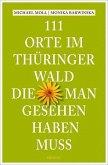 111 Orte im Thüringer Wald, die man gesehen haben muss (Mängelexemplar)