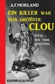 Ein Killer war sein größter Clou: N.Y.D. - New York Detectives (eBook, ePUB)