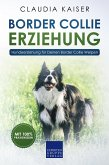 Border Collie Erziehung - Hundeerziehung für Deinen Border Collie Welpen (eBook, ePUB)