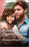 Rescued by the Guarded Tycoon (eBook, ePUB)