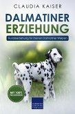 Dalmatiner Erziehung - Hundeerziehung für Deinen Dalmatiner Welpen (eBook, ePUB)