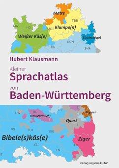 Kleiner Sprachatlas von Baden-Württemberg - Klausmann, Hubert