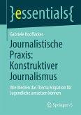 Journalistische Praxis: Konstruktiver Journalismus