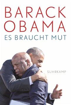 Es braucht Mut - Obama, Barack
