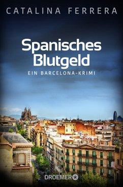 Spanisches Blutgeld / Barcelona-Krimi Bd.4 - Ferrera, Catalina