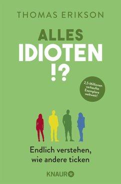Alles Idioten!? - Erikson, Thomas
