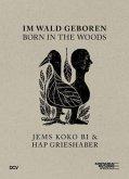 Im Wald geboren - Jems Koko Bi & HAP Grieshaber