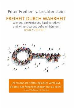 Freiheit durch Wahrheit - Freiherr von Liechtenstein, Peter