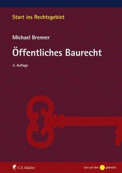 Öffentliches Baurecht - Brenner, Michael