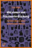 Marxismus und Frauenunterdrückung (eBook, ePUB)
