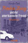 Fräulein Zeisig und der amerikanische Freund / Zeisig und Manschreck ermitteln Bd.2 (eBook, ePUB)