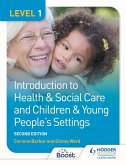 Level 1 Introduction to Health & Social Care and Children & Young People's Settings, Second Edition (eBook, ePUB)