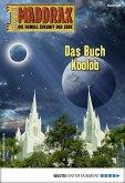 Maddrax 539 - Science-Fiction-Serie (eBook, ePUB)