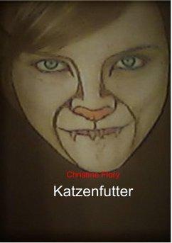Katzenfutter (eBook, ePUB) - Flory, Christine