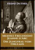 MEIN FREUND JEANNE D'ARC (eBook, ePUB)