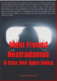 MEIN FREUND NOSTRADAMUS - DIE PROPHEZEIUNGEN VON NOSTRADAMUS (eBook, ePUB) - Duthel, Heinz