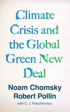 Climate Crisis and the Global Green New Deal (eBook, ePUB) - Chomsky, Noam; Pollin, Robert