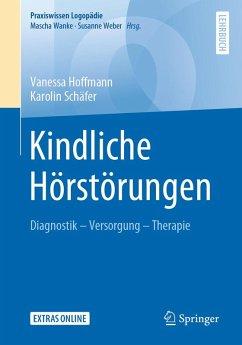 Kindliche Hörstörungen (eBook, PDF) - Hoffmann, Vanessa; Schäfer, Karolin