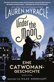 Under the Moon - Eine Catwoman-Geschichte (eBook, ePUB)