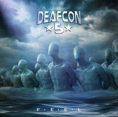 F.E.E.L. - Deafcon5