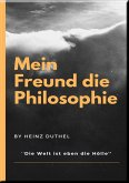 MEIN FREUND DIE PHILOSOPHIE (eBook, ePUB)