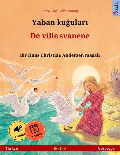 Yaban kugulari - De ville svanene (Türkçe - Norveççe)