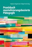 Praxisbuch mentalisierungsbasierte Pädagogik (eBook, PDF)