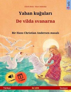 Yaban kugulari - De vilda svanarna (Türkçe - Isveççe)