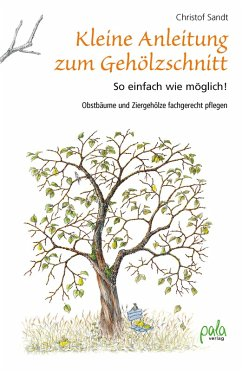 Kleine Anleitung zum Gehölzschnitt (eBook, PDF) - Sandt, Christof