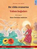 De vilda svanarna - Yaban kugulari (svenska - turkiska) (eBook, ePUB)